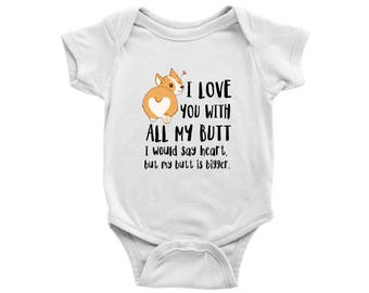 I love you with all my butt Corgi Baby Bodysuit, Dog Lover Baby Clothes, Funny Baby Boy Clothes, Baby Girl Clothes, Newborn Baby Shower Gift