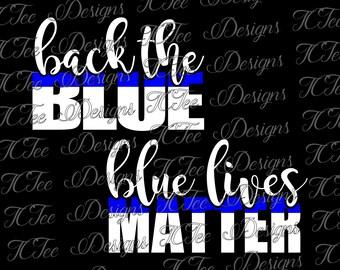 Back The Blue - Thin Blue Line Law Enforcement Police - SVG File - Cut File - Vector