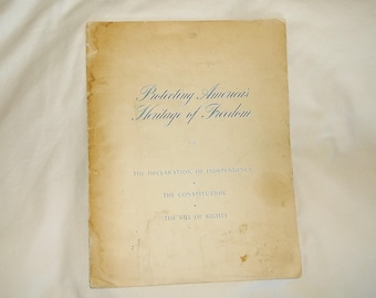 Vintage 1952 Protecting America's Heritage of Freedom • The Declaration of Independence, Constitution, Bill of Rights