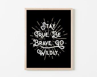 Stay True, Be Brave, Go Wildly on Sparkle Black Nursery Art. Nursery Wall Art. Nursery Prints. Boy Wall Art. Be Brave Wall Art.