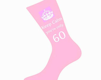 Women's Keep Calm You're Only 60 Socks A fun & Unique 60th Birthday Gift Idea for Mum, Mother, Sister, Daughter, Wife, Nan *Various Colours*