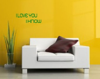 I Love You, I Know - Star Wars wall decal Han Solo and Leia quotes