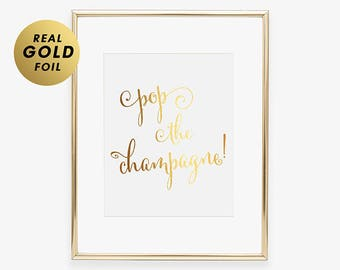Pop The Champagne Foil Print Wedding DECOR Wedding Reception Sign Gold Silver or Rose Gold Foil Print Bar Cart Cocktail Sign Party Sign B10