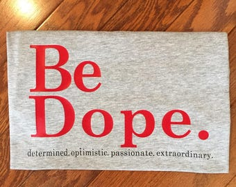 Be Dope.