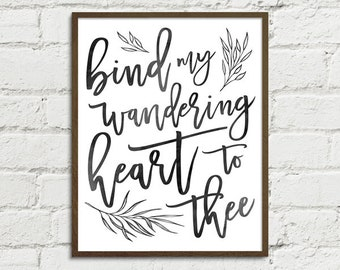 Bind My Wandering Heart to Thee - Digital Art Printable, Religious Christian Hymn Home Decor Gift - Includes Hi-Res JPGs