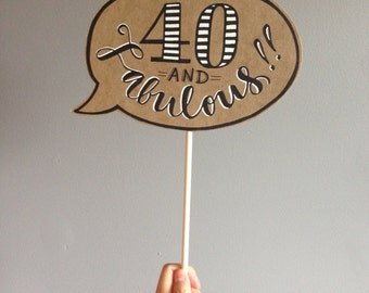 Handmade Photo Prop - 40 & Fabulous Caption Bubble - 1 Piece - POSECARDS™