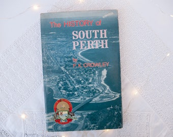 Vintage book: 'The History of South Perth' by F K Crowley, hardcover with dust jacket, 1962 - First edition - Western Australia
