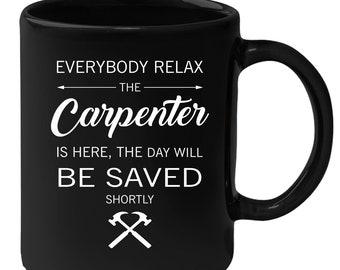 Carpenter Everyone relax Gift, Christmas, Birthday Present for Carpenter Black Mug
