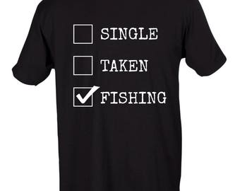 Single Taken Fishing Funny Graphic Crew Neck Tee Men's Women's