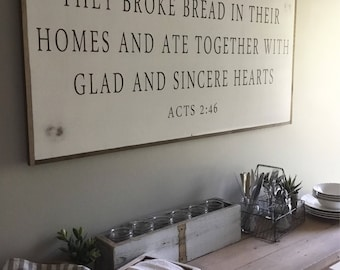 BROKE BREAD 2X4   They broke bread in their homes and ate together with glad and sincere hearts   shabby chic farmhouse decor   dining room