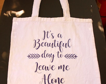 It's A Beautiful Day To Leave Me Alone Tote Bag - Small Bag - Vinyl Letters - Natural