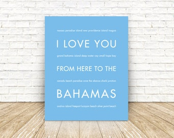 Personalized Gift Idea, Bahamas Map Poster, I Love You From Here To The BAHAMAS Art Print, Shown in Light Blue