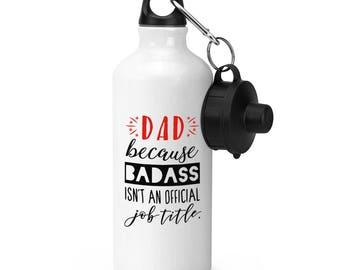 Dad Because Badass Isn't An Official Job Title Sports Bottle