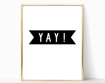 Yay! Digital Print Instant Art INSTANT DOWNLOAD Printable Wall Decor