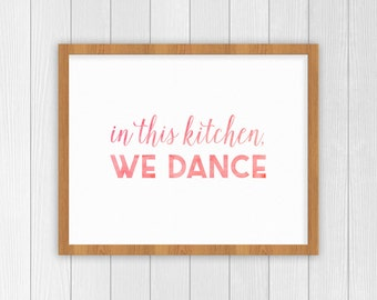 In This Kitchen We Dance Print | Kitchen Dancing Home Decor Poster | Gifts for Mom, Wife, Sister, Grandma, Friend
