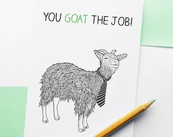 "Funny Goat New Job Card - ""You Goat the Job"" Goat Pun"