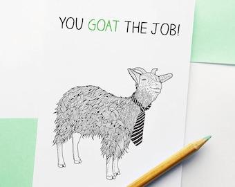 "Funny Goat New Job Card - ""You Goat the Job"" Goat Pun"