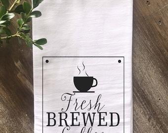 Coffee Bar Farmhouse Flour Sack Towel, Kitchen towel, Fresh Brewed Coffee, Farmhouse Kitchen, Housewarming gift, Wedding gift