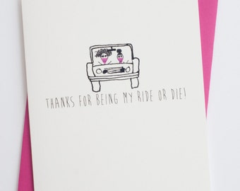 Thanks for Being My Ride or Die | Funny Female Friendship | Thank You Card