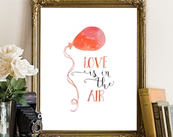 Love is in the air, love quote, love print, love printable, love decor, love wall art, love printable, Valentine's quote, Valentine's prints