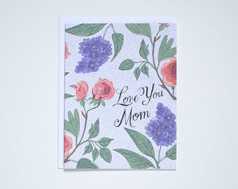 Love You Mom - for Mother's Day and every day - lilacs and roses