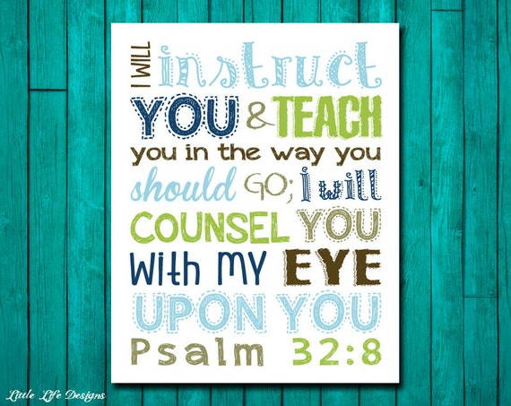 Psalm 32 8 I Will Instruct You In The Way You Should Go