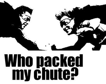 Who Packed My Chute Point Break T-Shirt