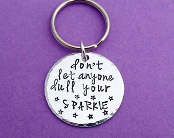 don't let anyone dull your sparkle, sparkle keychain, sparkle keyring, sparkle gift, inspirational gift, inspirational keyring, inspiration