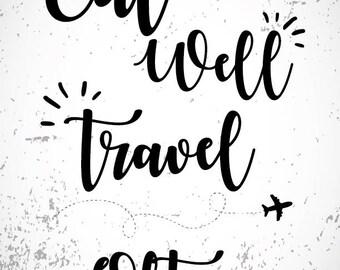 Eat well, travel often, monochromatic, wall art, print, wall decor, home decor