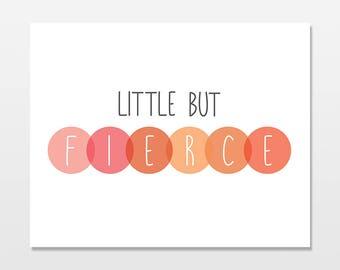 Nursery Art Print, Little But Fierce Digital Download Artwork, Children's Room or Nursery Simple Modern Printable Decor