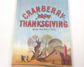 Cranberry Thanksgiving Vintage 1970s Children's Book by Wende and Harry Devlin