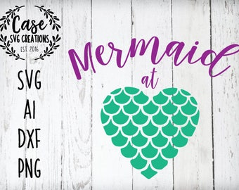 Mermaid at Heart SVG Cutting File, Ai, DXF and PNG | Instant Download | Cricut and Silhouette | Custom Svg's