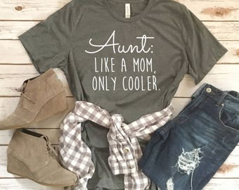 Aunt: Like a Mom, Only Cooler - Funny Tees for Aunts