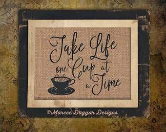Coffee House | Take Life One Cup at a Time  | Housewarming Gift | Java |  214