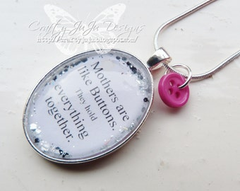 Mothers are like Buttons, they hold everything together Glass Tile Necklace with Button Charm