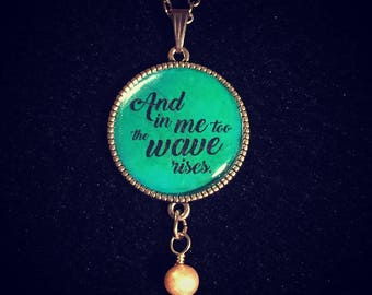 Bookish necklace: Virginia Woolf - And in me too the wave rises, from The Waves