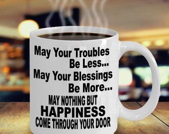 May Your Troubles be Less Mug - Irish Blessing Mug - Irish Coffee Mug