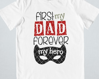 Father's Day Svg, Dad Svg, First My Dad Forever My Hero Svg, Father Svg, DXF, EPS, PNG, Super Dad Svg, Svg Files For Cricut