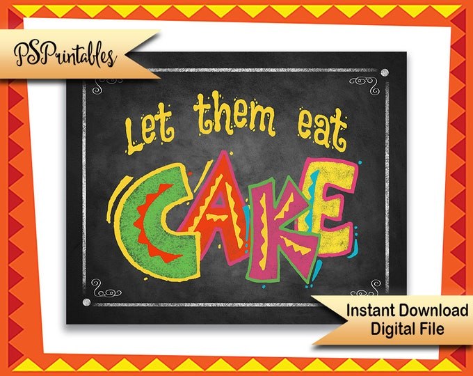 Printable Fiesta Cake sign, Let them eat Cake Sign, Child's Birthday fiesta sign, Fiesta chalkboard sign, Party Sign, fiesta wedding sign