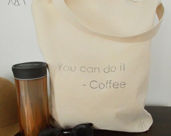 Quote Tote- You Can do it Bag