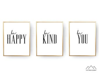 Set of 3 Print Set Be Happy Be Kind Be You Be Happy Print DIGITAL DOWNLOAD Set of 3 Wall Art Set of Three Typography Print 16x20 8x10
