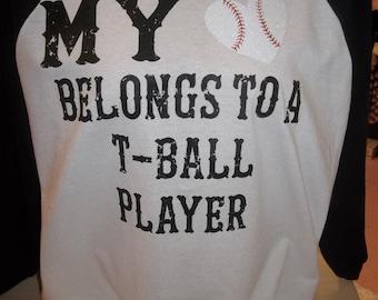 """Womens T shirt  """" My Heart Belongs To a T-BALL PLAYER"""