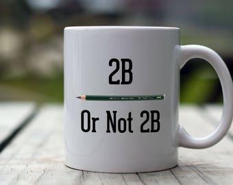 Architect Gift Mug- 11 Oz White Coffee Mug - Funny Gift for Architect - 2B or not 2B - Gift for Architect - Architecture Mug Gift