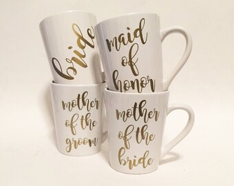 Set of 4 - Maid of Honor, Bride, Mother of the Bride, Mother of the Groom Ceramic Coffee Mug Gold in Script Font / Bridal Gift