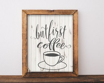 But First Coffee, Printable, but first coffee sign, but first coffee print, kitchen decor, kitchen signs, kitchen wall decor, kitchen art