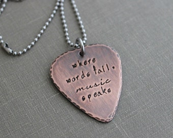 where words fail, music speaks - Hand stamped copper guitar pick necklace - stainless steel ball chain - gift for music lover - music style