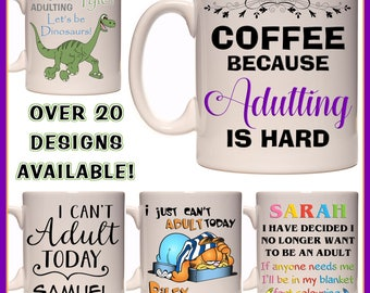 Personalised I Can't Adult Today Mug - Ceramic Coffee Mug - With any Name or Message - Adulting is Hard - Let's be..... - Funny Gift Idea