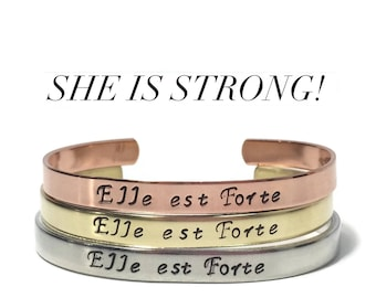 Elle est Forte - She is Strong - Hand Stamped - Metal Cuff - Bracelet