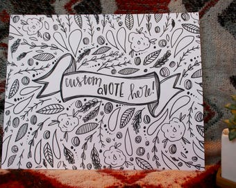 Hand Lettered, Hand Drawn CUSTOM 8x10, Add Your Own Custom Quote! Banner and Floral Doodles Print