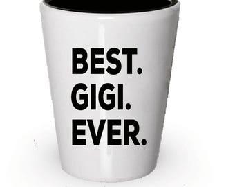 Gigi Shot Glass, Best Gigi Ever, Gigi gift, Gift for Gigi , Birthday Gift, Christmas Present